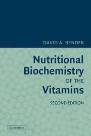 Nutritional Biochemistry of the Vitamins by David A Bender