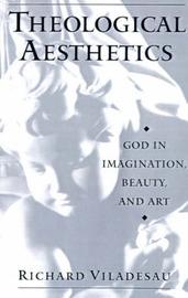 Theological Aesthetics by Richard Viladesau