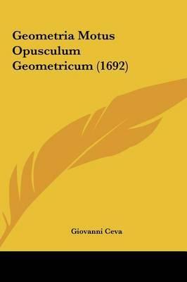 Geometria Motus Opusculum Geometricum (1692) by Giovanni Ceva image