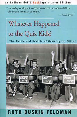 Whatever Happened to the Quiz Kids? by Ruth Duskin Feldman