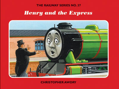 The Railway Series No. 37: Henry and the Express by Christopher Awdry image