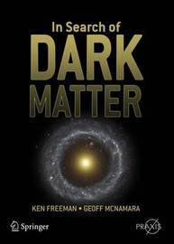 In Search of Dark Matter by Ken Freeman