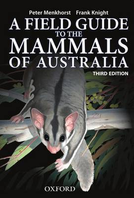 FIELD GUIDE TO MAMMALS OF AUSTRALIA - New Edition by Peter Menkhorst