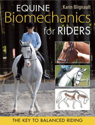 Equine Biomechanics for Riders by Karin Blignault