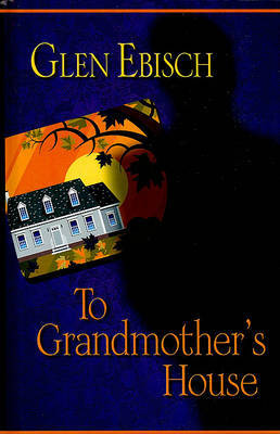 To Grandmother's House by Glen Albert Ebisch