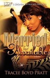 Married But Available by Tracee Boyd Pratt
