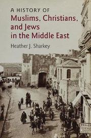 The Contemporary Middle East: Series Number 6 by Heather J. Sharkey