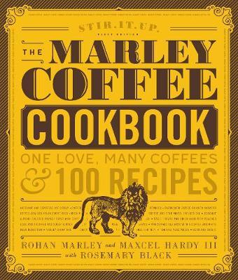 The Marley Coffee Cookbook by Rohan Marley