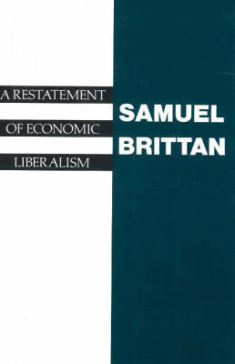 A Restatement Of Economic Liberalism, A by Samuel Brittan