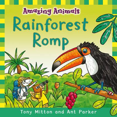 Amazing Animals: Rainforest Romp by Tony Mitton image