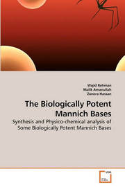 The Biologically Potent Mannich Bases by Wajid Rehman