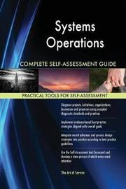 Systems Operations Complete Self-Assessment Guide by Gerardus Blokdyk