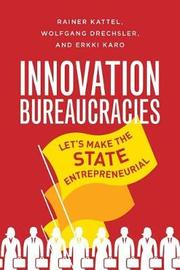 Innovation Bureaucracies by Rainer Kattel