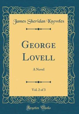 George Lovell, Vol. 2 of 3 by James Sheridan Knowles image