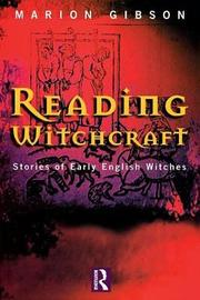 Reading Witchcraft by Marion Gibson