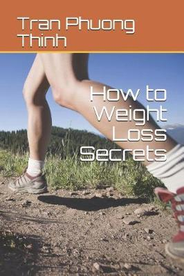 How to Weight Loss Secrets by Tran Phuong Thinh