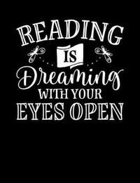 Reading Is Dreaming with Your Eyes Open by Reader Inspiration Press image
