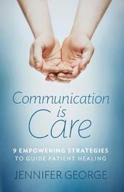 Communication is Care by Jennifer George image
