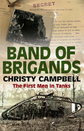 Band of Brigands: The First Men in Tanks by Christy Campbell image
