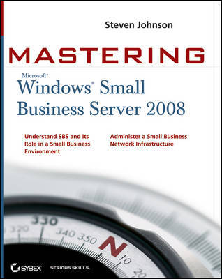 Mastering Microsoft Windows Small Business Server 2008 by Steven D. Johnson image