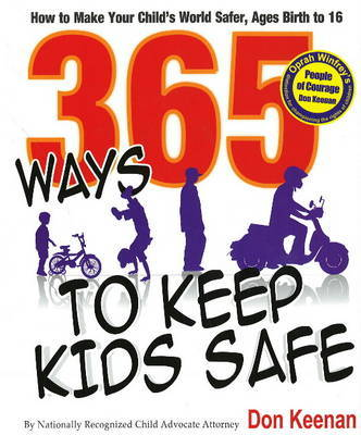 365 Ways to Keep Kids Safe by Don Keenan image