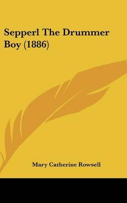 Sepperl the Drummer Boy (1886) by Mary Catherine Rowsell image