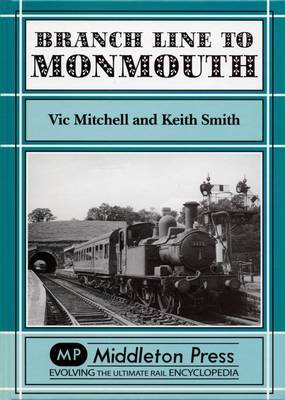 Branch Lines to Monmouth by Vic Mitchell
