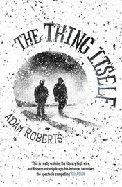 The Thing Itself by Adam Roberts