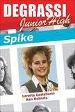 Degrassi Junior High: Spike by Loretta Castellarin