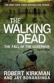 The Fall of the Governor: Part One by Robert Kirkman