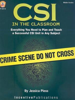 CSI in the Classroom by Jessica Pless