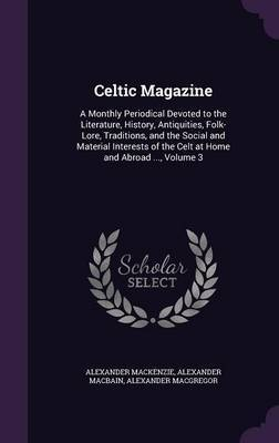 Celtic Magazine by Alexander MacKenzie
