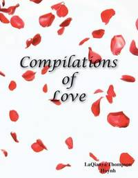 Compilations of Love by LaQianya Huynh