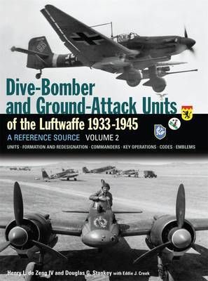 Dive Bomber and Ground Attack Units of the Luftwaffe 1933-45: v. 2 by Henry L. de Zeng IV image