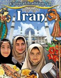 Cultural Traditions in Iran by Lynn Peppas