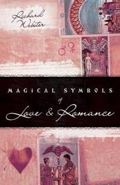 Magical Symbols of Love and Romance by Richard Webster image