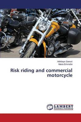 Risk Riding and Commercial Motorcycle by Sanusi Adebayo