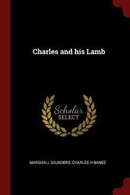 Charles and His Lamb by Marshall Saunders image