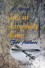 6 Month Goals and Accountability Planner for Authors by Lizzie Starr