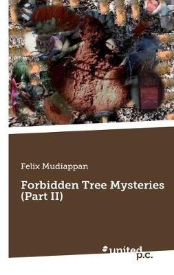 Forbidden Tree Mysteries (Part II) by Felix Mudiappan image