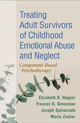 Treating Adult Survivors of Childhood Emotional Abuse and Neglect by Elizabeth K. Hopper image