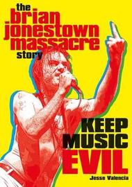 Keep Music Evil by Jesse Valencia