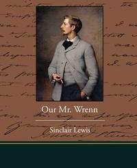 Our. MR Wrenn by Sinclair Lewis