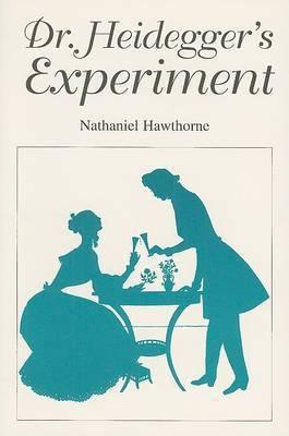 Dr. Heidegger's Experiment by Nathaniel Hawthorne