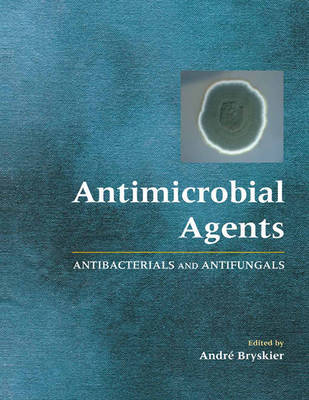 Antimicrobial Agents by Andre Bryskier