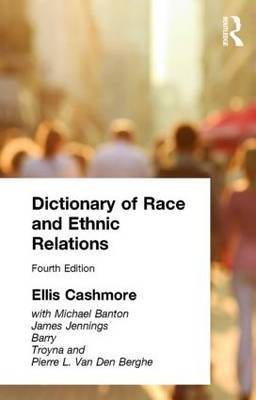 Dictionary of Race and Ethnic Relations by Ellis Cashmore
