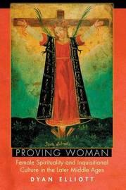 Proving Woman by Dyan Elliott