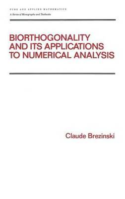 Biorthogonality and its Applications to Numerical Analysis by Claude Brezinski