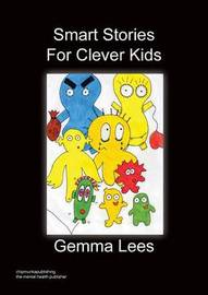 Smart Stories For Clever Kids by Gemma Lees