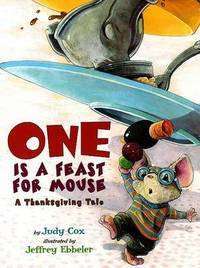 One is a Feast for a Mouse by Judy Cox